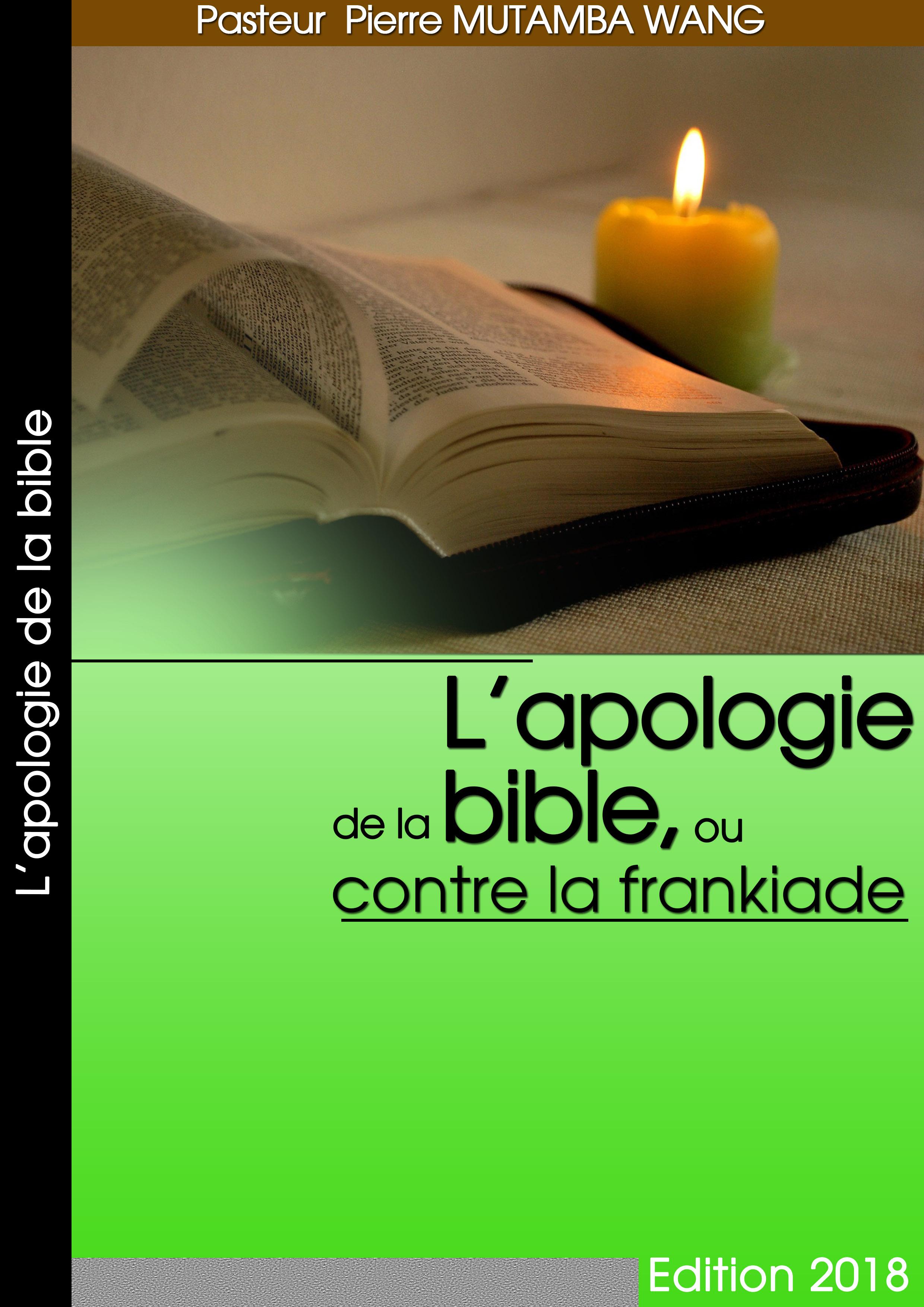 L'APOLOGIE DE LA BIBLE, OU CONTRE LA FRANKIADE