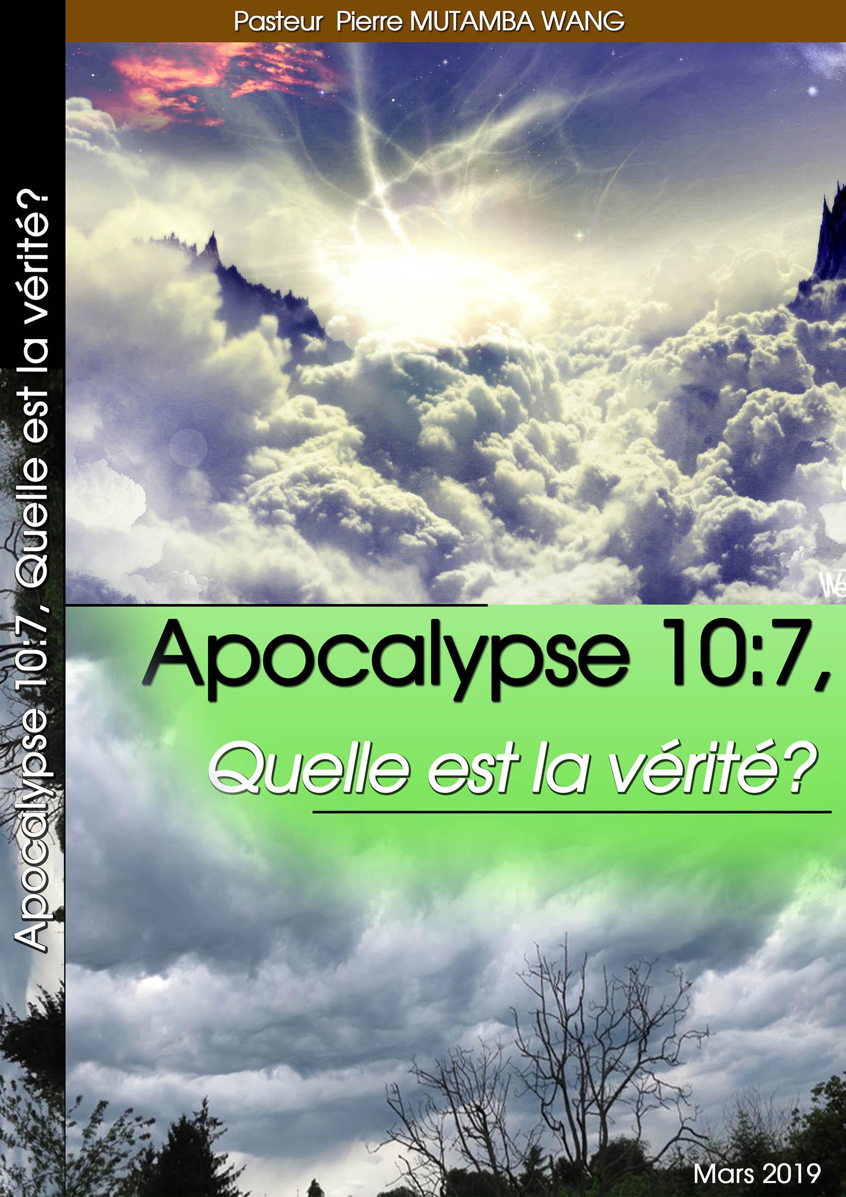 APOCALYPSE 10 : 7, QUELLE EST LA VERITE ?